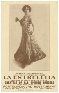 Postcard of La Estrellita, announcing her upcoming show at the Portola-Louvre Restaurant in downtown  San Francisco,1915. Collection of the Oakland Museum of California, Gift of Estrellita Jones.